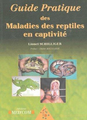 Guide pratique des maladies des reptiles en captivité - med'com - 9782914738248 -