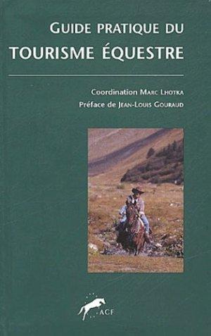 Guide pratique du tourisme équestre à l'usage des cavaliers et des accompagnateurs - Agence française du cheval - 9782915116007 -