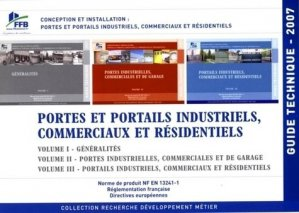 Guide technique Conception et installation : portes et portails industriels, commerciaux et résidentiels - Fédération  Française du Bâtiment - 9782915162707 -