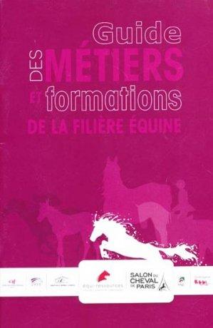 Guide des métiers et formations de la filière équine - les haras nationaux - 9782915250237 -