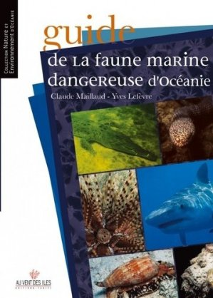 Guide de la faune marine dangereuse d'Océanie - au vent des iles - 9782915654257 -
