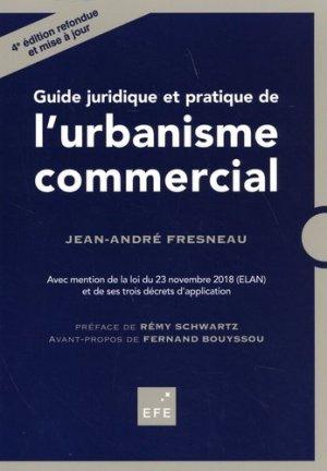 Guide juridique et pratique de l'urbanisme commercial. 4e édition - EFE Editions Formation Entreprise - 9782915661729 -