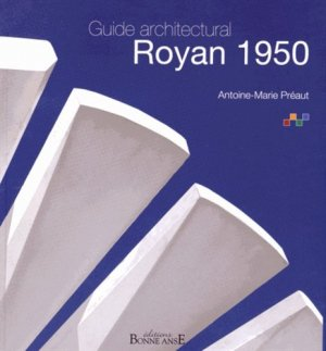 Guide architectural Royan 1950 - bonne anse - 9782916470207 -