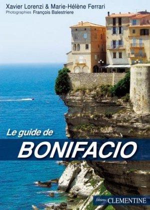 Guide Bonifacio historique - Editions Clémentine - 9782916973043 -