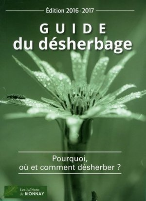 Guide du désherbage 2016-2017 - horticulture et paysage - 9782917465462 -