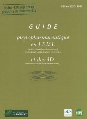 Guide phytopharmaceutique en JEVI (Jardins, Espaces Verts, Infrastructures) et des 3D (dératisation, désinfection et désinsectisation) - Editions de Bionnay - 9782917465776 -