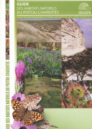 Guide des habitats naturels du Poitou-Charentes - poitou charentes nature - 9782918831044 -