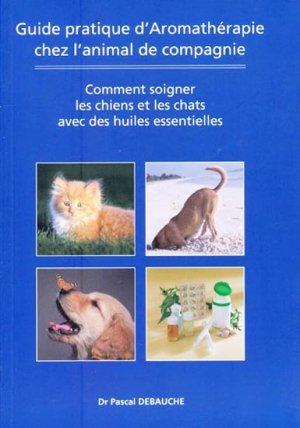Guide pratique d'aromathérapie chez l'animal de compagnie - amyris - 9782930353609 -