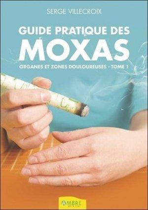 Guide pratique des moxas - Tome 1, Organes et zones douloureuses - ambre  - 9782940500680 -