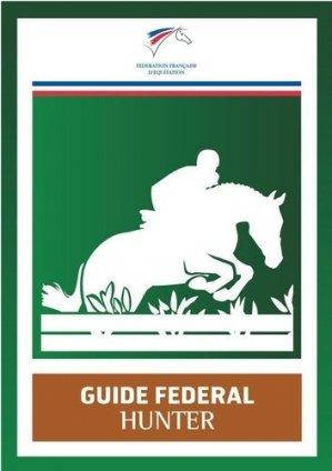 Guide Fédéral Hunter - federation francaise d'equitation - 9782953450293 -