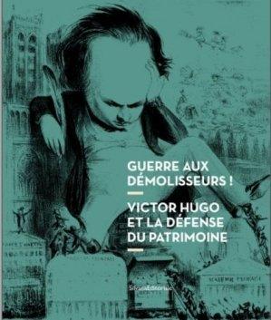 Guerre aux démolisseurs ! Victor Hugo et la défense du patrimoine - Silvana Editoriale - 9788836638703 -