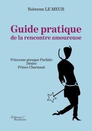 Guide pratique de la rencontre amoureuse - baudelaire editions - 9791020326843 -