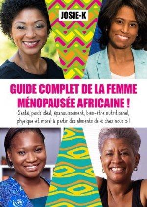 Guide complet de la femme ménopausée africaine ! - Publishroom Factory - 9791023616729 -