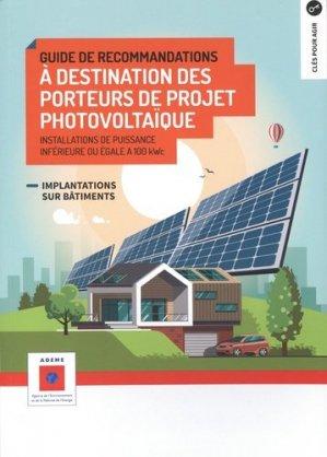 Guide de recommandations à destination des porteurs de projet photovoltaïque - ADEME - 9791029713248 -