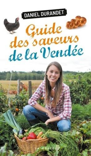 Guide des saveurs de la Vendée - geste - 9791035304294 -