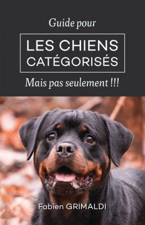 Guide pour les chiens catégorisés…. Mais pas seulement !!! - Bookelis - 9791035947958 -