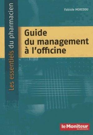 Guide du management à l'officine - le moniteur des pharmacies - 9791090018365 -