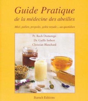 Guide pratique de la médecine des abeilles - baroch - 9791093523309 -