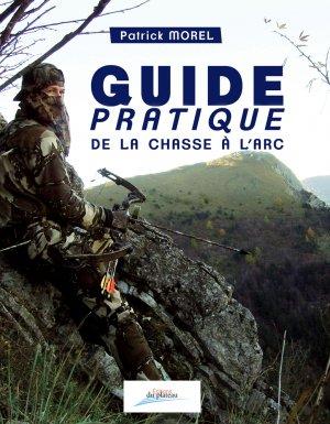 Guide pratique de la chasse à l'arc - du plateau - 9791094323175 -