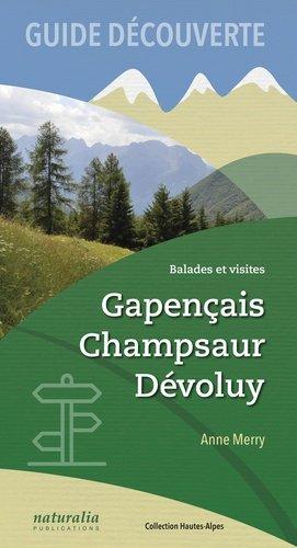 Guide découverte. Gapençais, Champsaur, Dévoluy - naturalia publications - 9791094583289 -