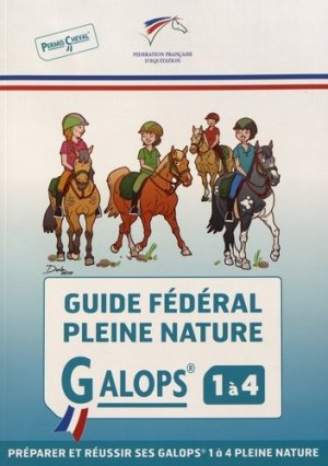 Guide fédéral pleine nature galops 1 a 4 - federation francaise d'equitation - 9791095279099 -