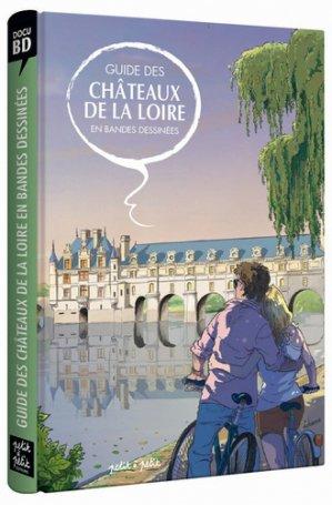 Guide des châteaux de la Loire en bandes dessinées - petit à petit - 9791095670872 -