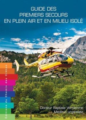Guide des premiers secours en plein air et en milieu isolé - Editions du Chemin des Crêtes - 9791095743255 -