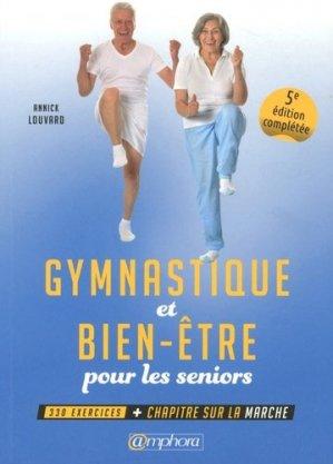 Gymnastique et bien-être pour les seniors : 330 exercices : gym, forme, plaisir, prévention - amphora - 9782757603352 -