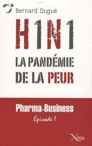 H1N1. La pandémie de la peur - Xenia Editions - 9782888920878 -