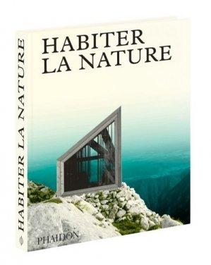 Habiter la nature - Maisons contemporaines dans la nature - phaidon - 9780714873657 -