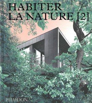 Habiter la nature [2] - phaidon - 9781838662622 -
