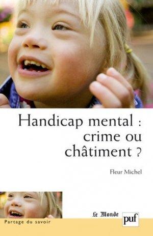 Handicap mental : crime ou châtiment ? - puf - presses universitaires de france - 9782130573319 -