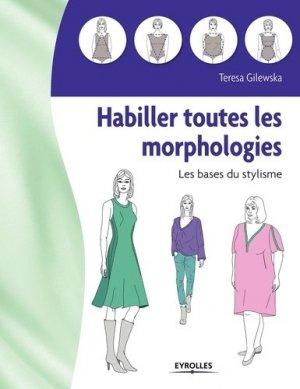 Habiller toutes les morphologies. Les bases du stylisme - Eyrolles - 9782212676303 -