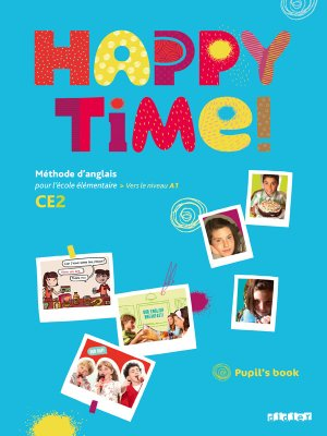 Happy Time CE2 : Pupils Book - Fichier Élève - didier - 9782278063710 -