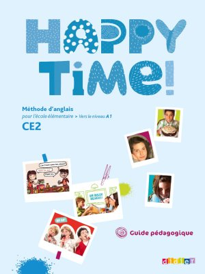Happy Time CE2 : Guide Pédagogique - didier - 9782278068920 -