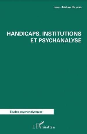 Handicaps, institutions et psychanalyse - l'harmattan - 9782343155012 -