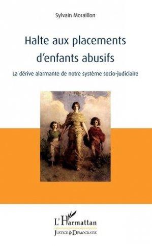 Halte aux placements d'enfants abusifs - l'harmattan - 9782343186702 -