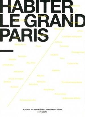 Habiter le Grand Paris - archibooks - 9782357332737 -