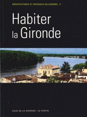 Habiter la Gironde - le festin / caue de la gironde - 9782360620555 -