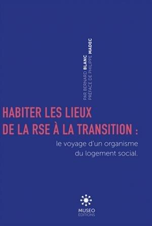 Habiter les lieux de la RSE à la transition - Le voyage d'un organisme du logement social - museo  - 9782373750522 -