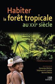 Habiter la forêt tropicale au XXIe siècle - ird - 9782709924559 -