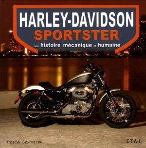 Harley-Davidson Sportster : son histoire mécanique et humaine - etai - editions techniques pour l'automobile et l'industrie - 9782726888537 -