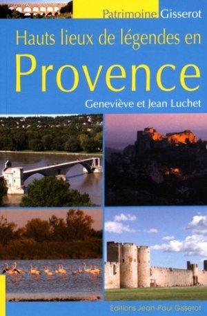 Hauts lieux de légendes en Provence - gisserot - 9782755806427 - majbook ème édition, majbook 1ère édition, livre ecn major, livre ecn, fiche ecn
