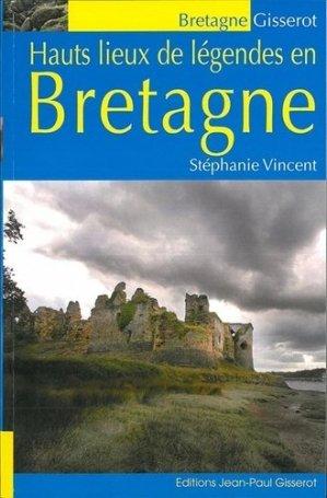 Hauts lieux de légendes en Bretagne - gisserot - 9782755806526 -
