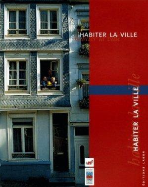 Habiter la ville - Editions Labor - 9782804015602 -