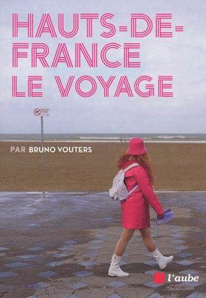 Hauts de France : le voyage - l'aube - 9782815930833 -
