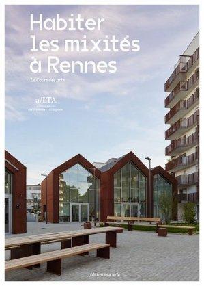 Habiter les mixités à Rennes. Le cours des arts - Editions Joca Seria - 9782848093383 -