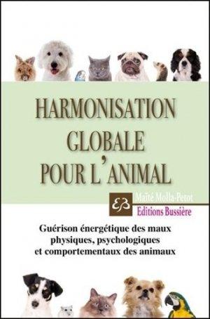 Harmonisation globale pour l'animal - Guérison énergétique des maux physiques, psychologiques et comportementaux - bussiere - 9782850905988 -