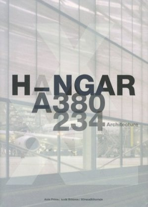 Hangar A380. 234 Architecture - aam - 9782871432104 -