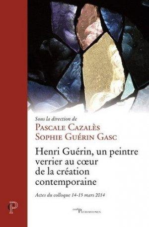 Henri Guérin, un peintre verrier au coeur de la création contemporaine - Cerf - 9782204143882 -
